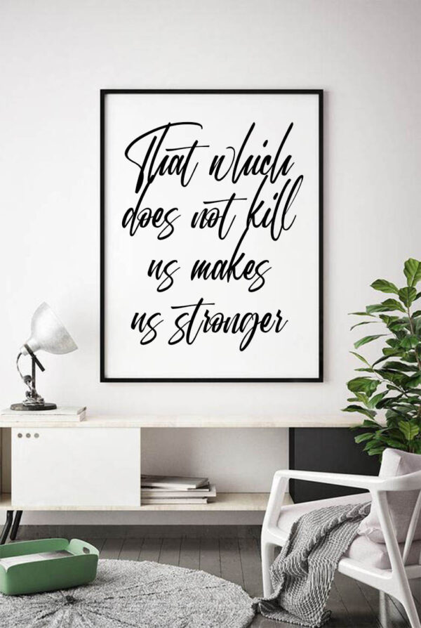 That which does not kill us makes us stronger   QUOTE on canvas fast writing style